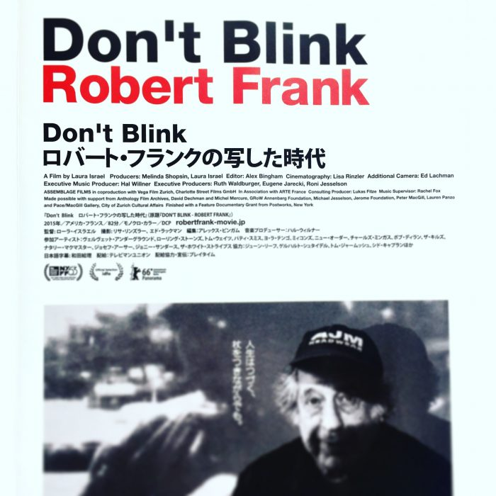 Robert Frank「Don't Blink ロバート・フランクの写した時代」 The Americans と The Rolling Stones