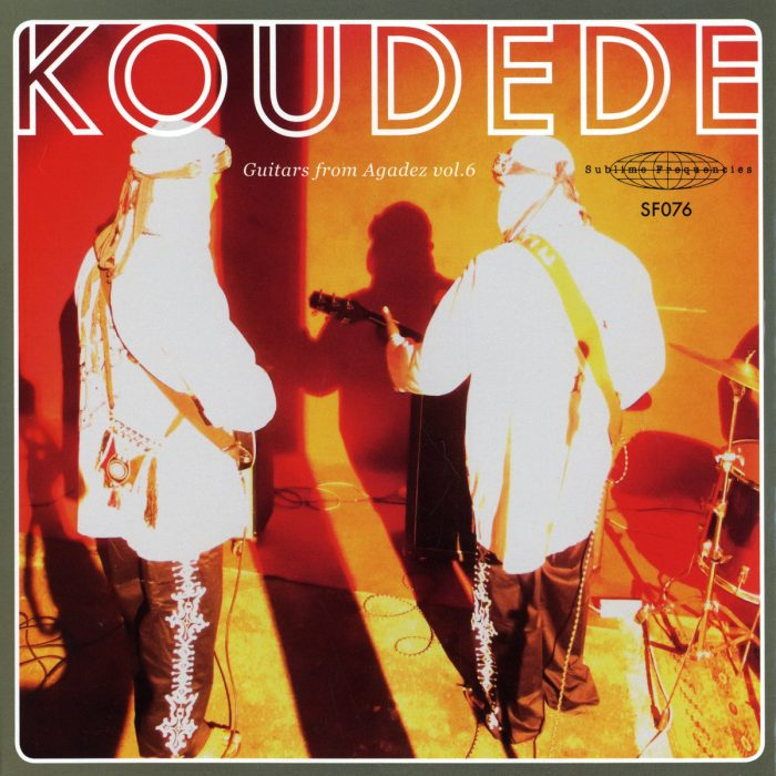 Koudede / Guitars from Agadez Vol. 6 – EP (SUBLIME FREQUENCIES 2012)